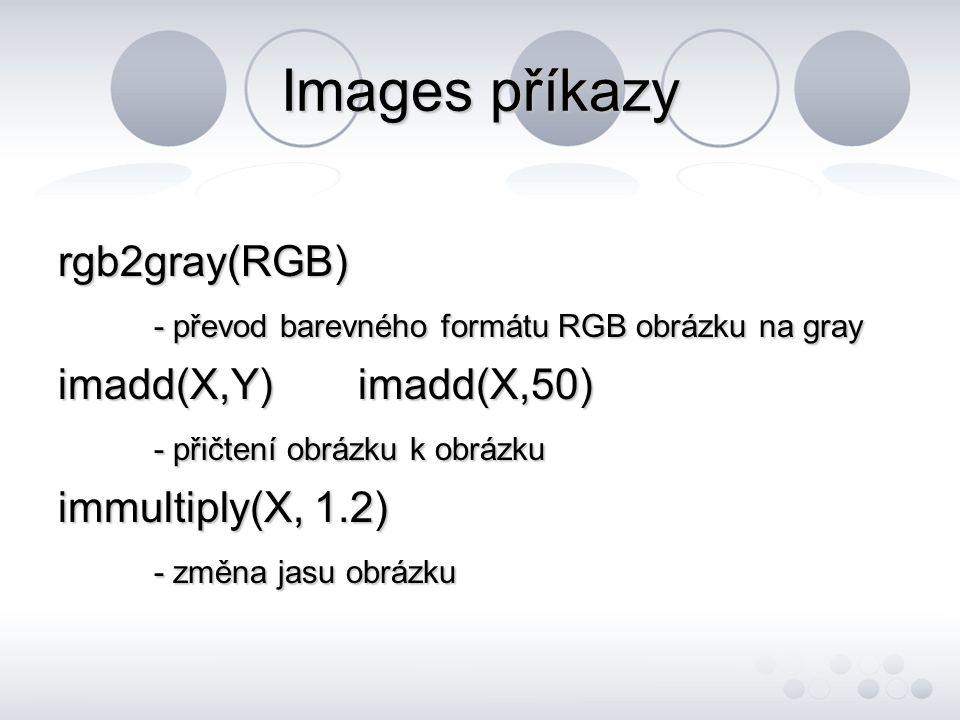 Images příkazy rgb2gray(RGB)
