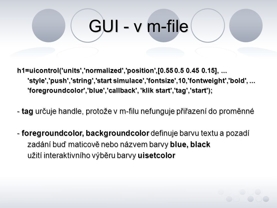 GUI - v m-file h1=uicontrol( units , normalized , position ,[ ], ...