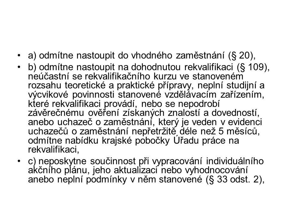 a) odmítne nastoupit do vhodného zaměstnání (§ 20),
