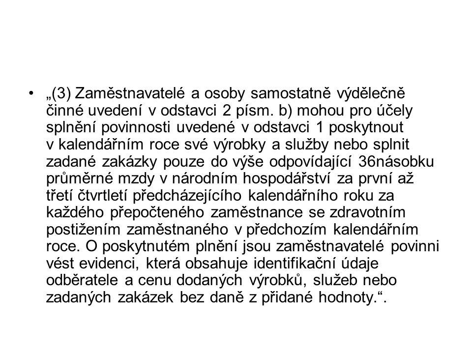 """""""(3) Zaměstnavatelé a osoby samostatně výdělečně činné uvedení v odstavci 2 písm."""