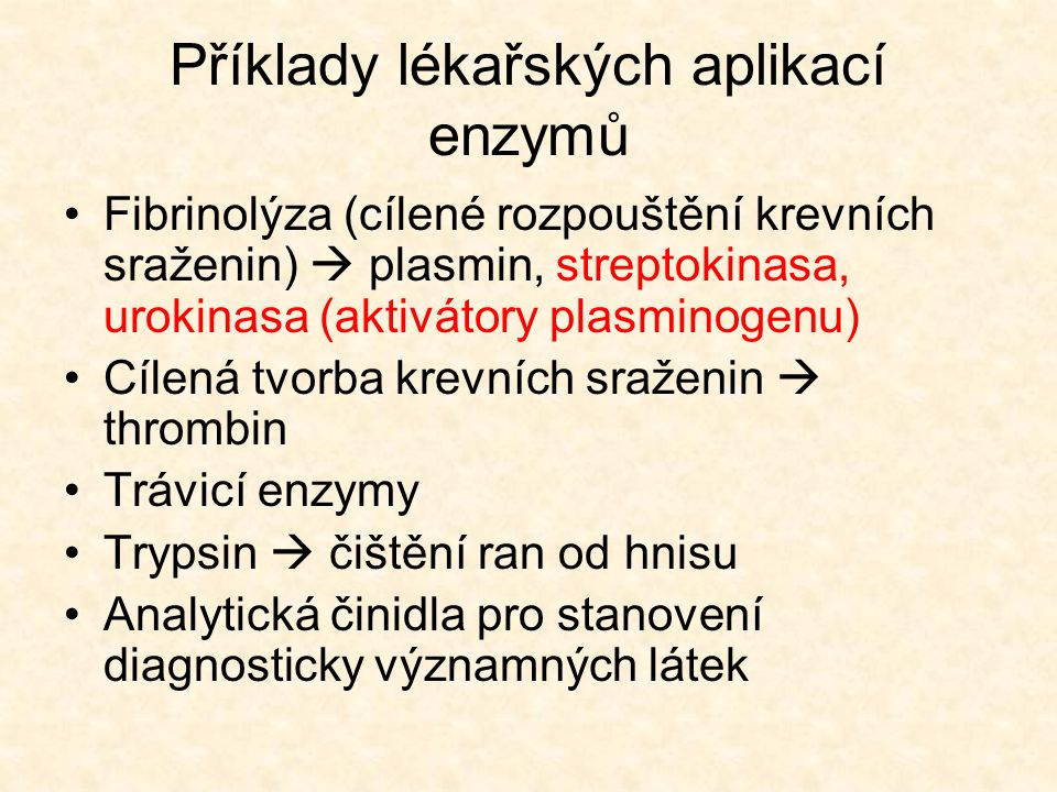 Příklady lékařských aplikací enzymů