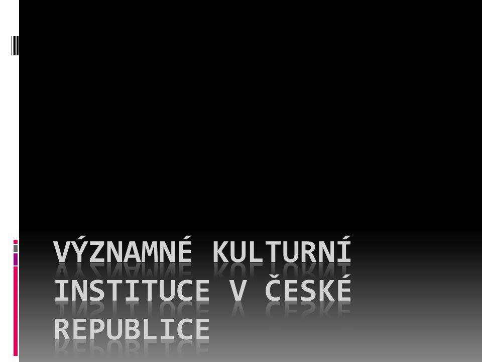 Významné kulturní instituce v ČESKÉ REPUBLICE