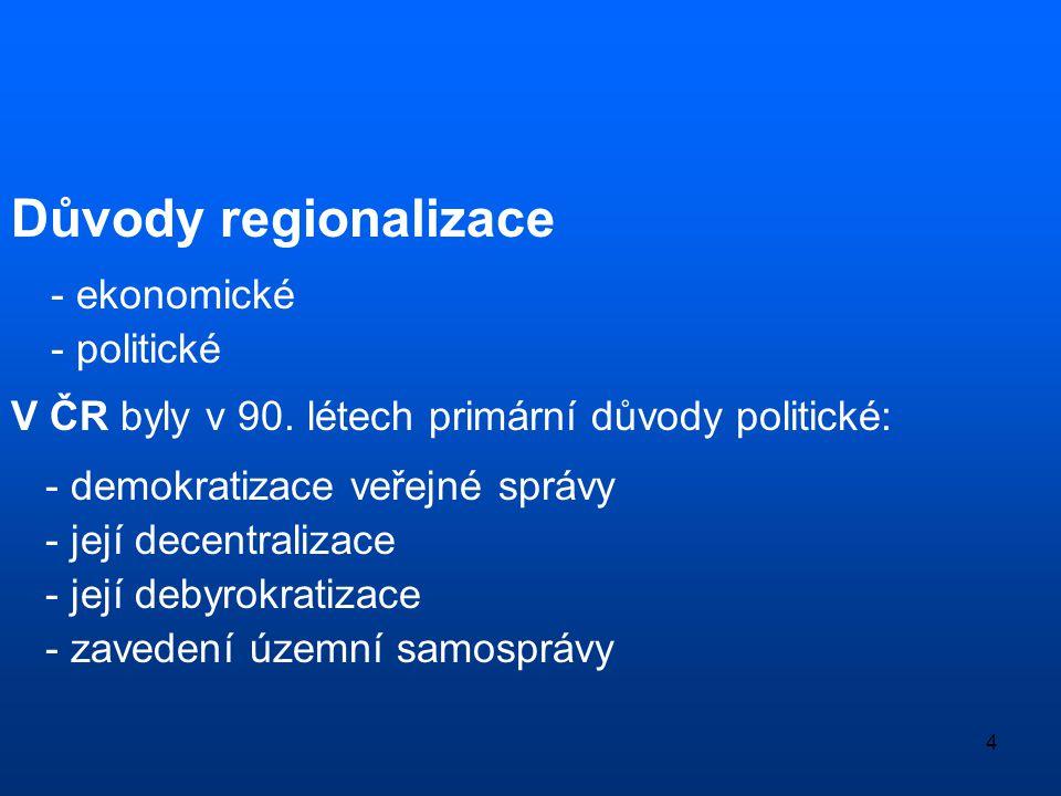 Důvody regionalizace - politické