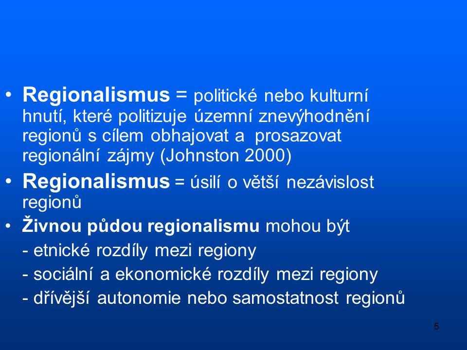 Regionalismus = úsilí o větší nezávislost regionů