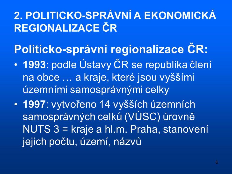 2. POLITICKO-SPRÁVNÍ A EKONOMICKÁ REGIONALIZACE ČR