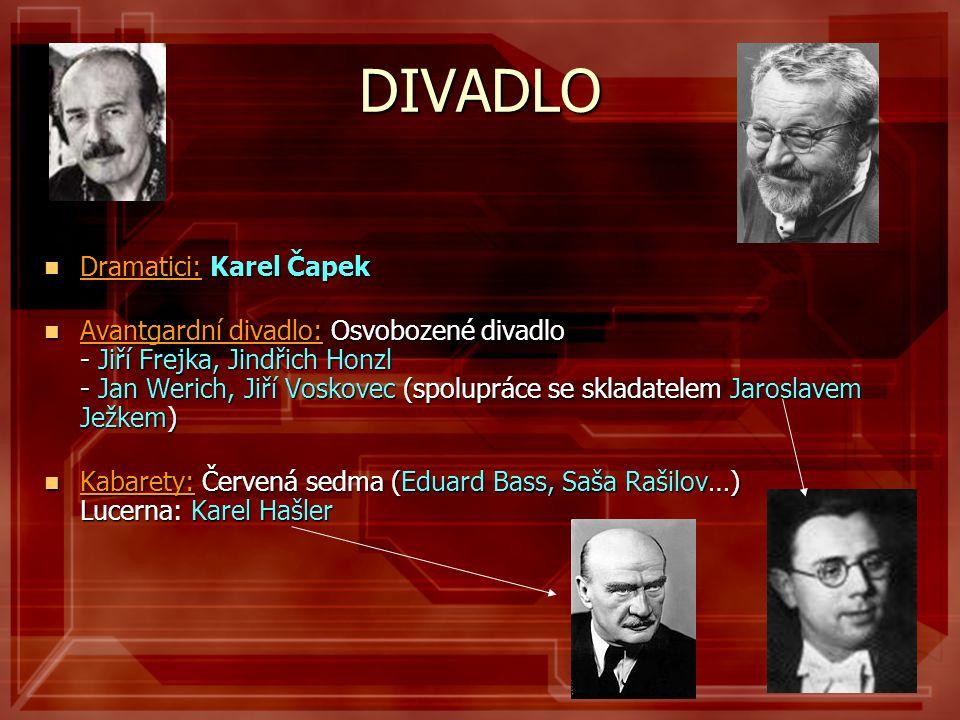 DIVADLO Dramatici: Karel Čapek