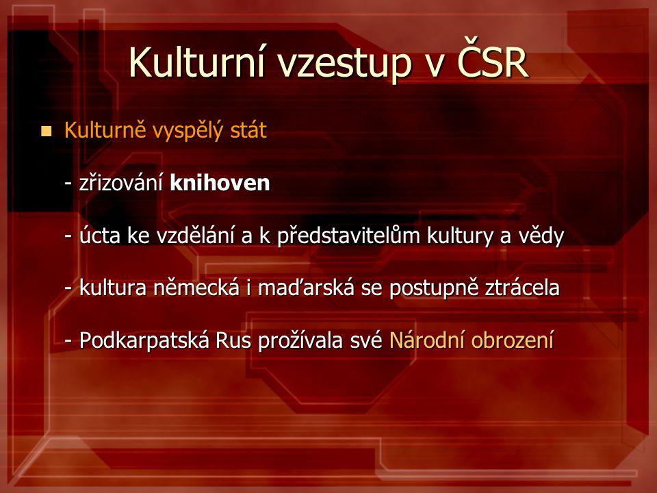 Kulturní vzestup v ČSR Kulturně vyspělý stát - zřizování knihoven