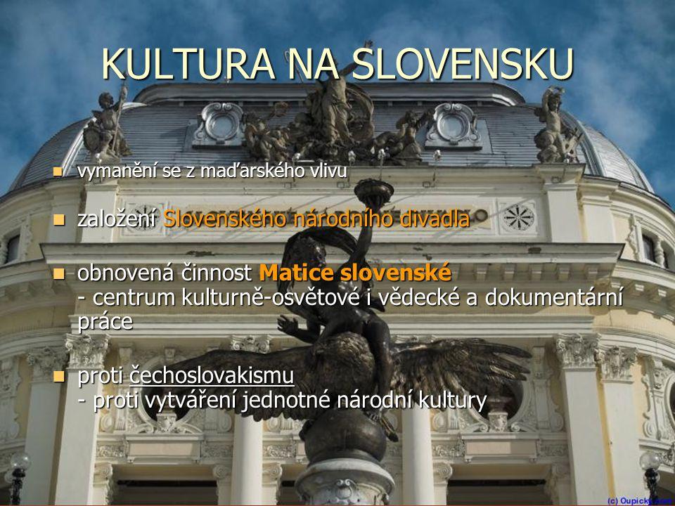KULTURA NA SLOVENSKU založení Slovenského národního divadla