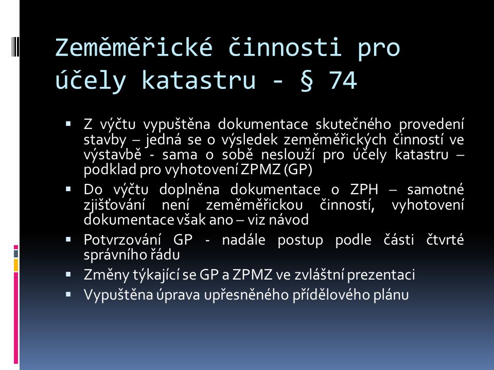 Zeměměřické činnosti pro účely katastru - § 74