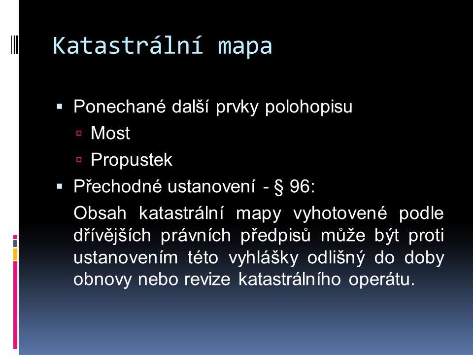 Katastrální mapa Ponechané další prvky polohopisu Most Propustek