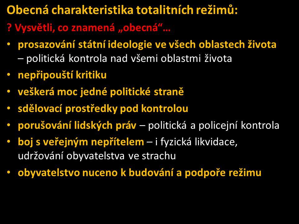 Obecná charakteristika totalitních režimů: