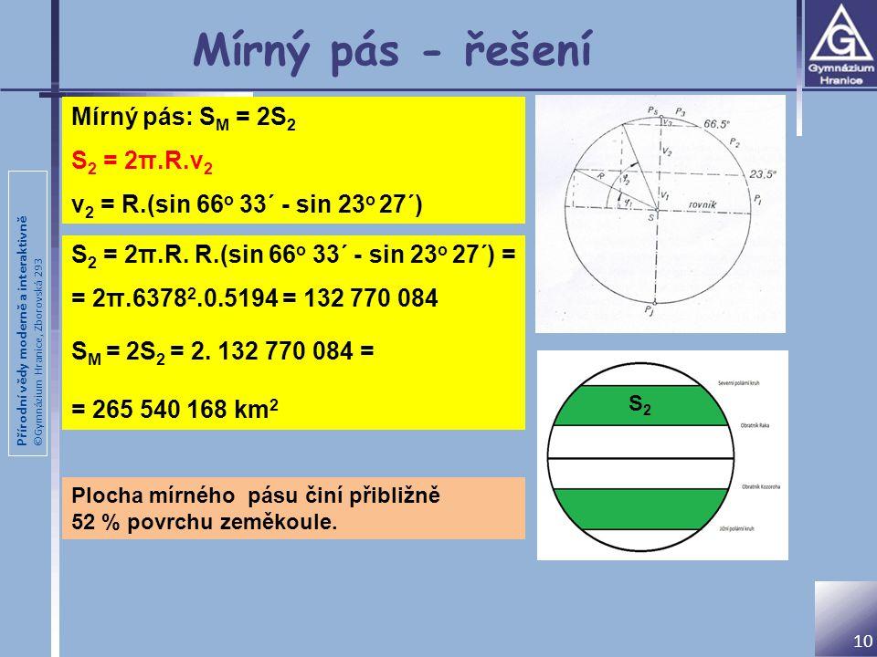 Mírný pás - řešení Mírný pás: SM = 2S2 S2 = 2π.R.v2