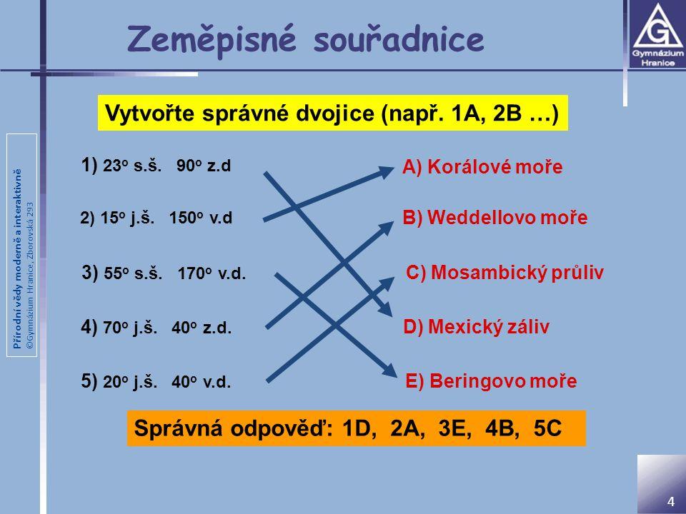 Zeměpisné souřadnice Vytvořte správné dvojice (např. 1A, 2B …)