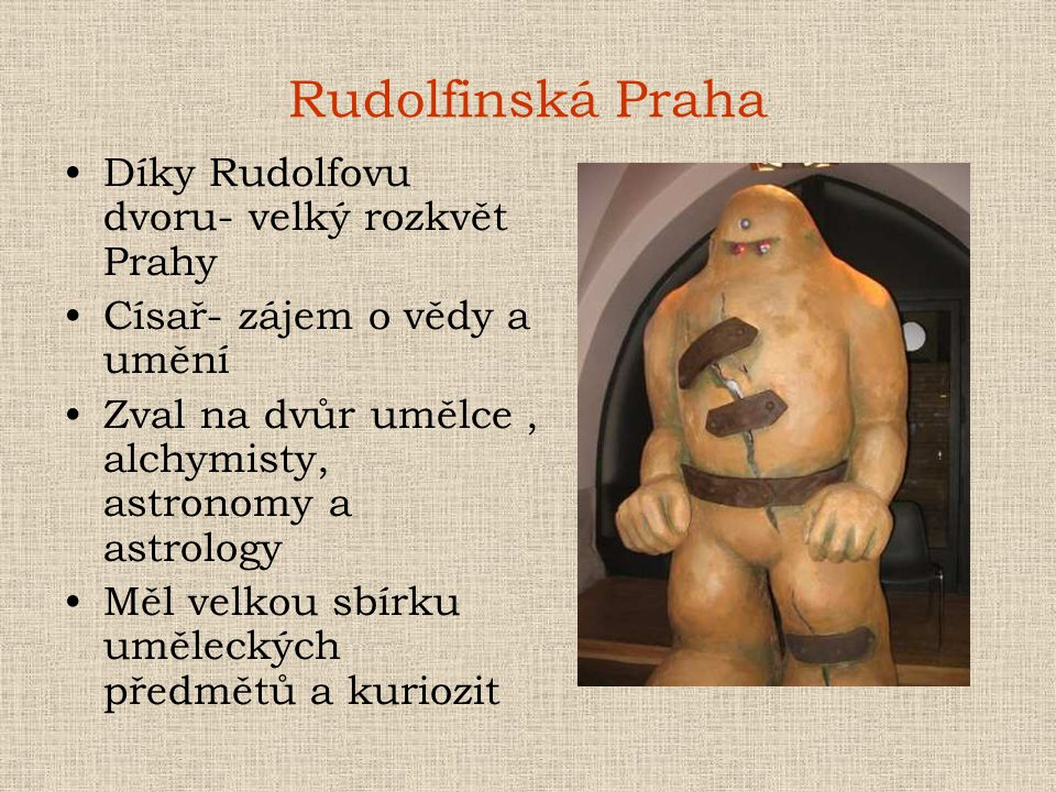 Rudolfinská Praha Díky Rudolfovu dvoru- velký rozkvět Prahy