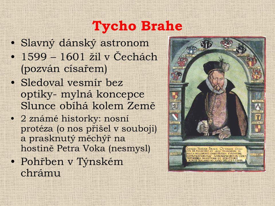 Tycho Brahe Slavný dánský astronom
