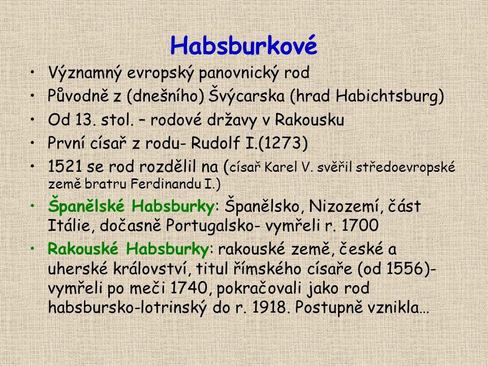 Habsburkové Významný evropský panovnický rod