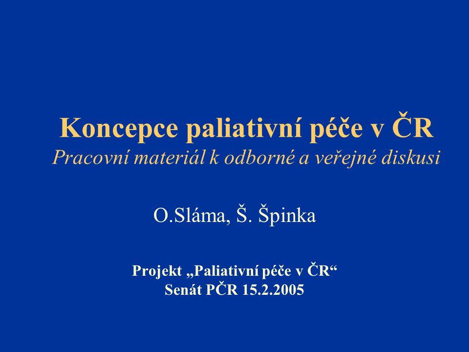 """O.Sláma, Š. Špinka Projekt """"Paliativní péče v ČR Senát PČR 15.2.2005"""