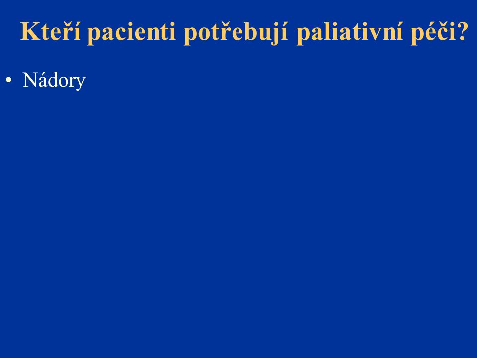 Kteří pacienti potřebují paliativní péči
