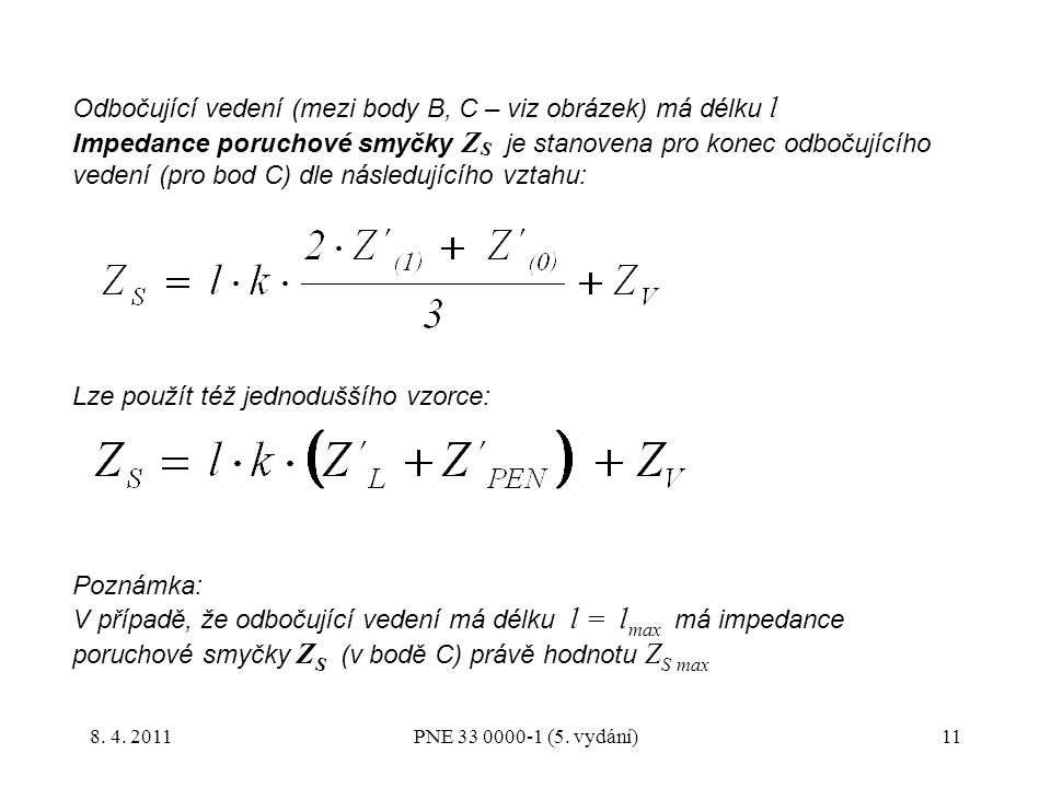 Odbočující vedení (mezi body B, C – viz obrázek) má délku l