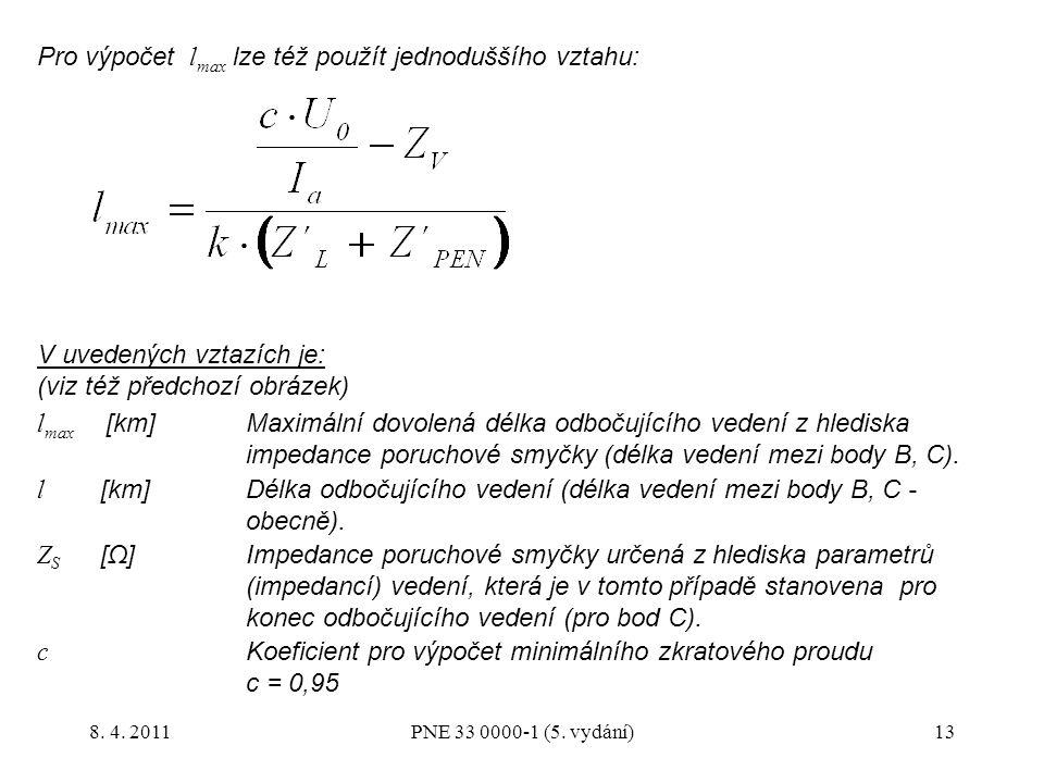 Pro výpočet lmax lze též použít jednoduššího vztahu:
