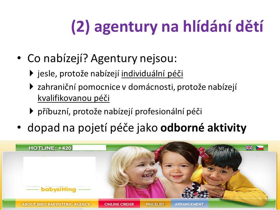 (2) agentury na hlídání dětí