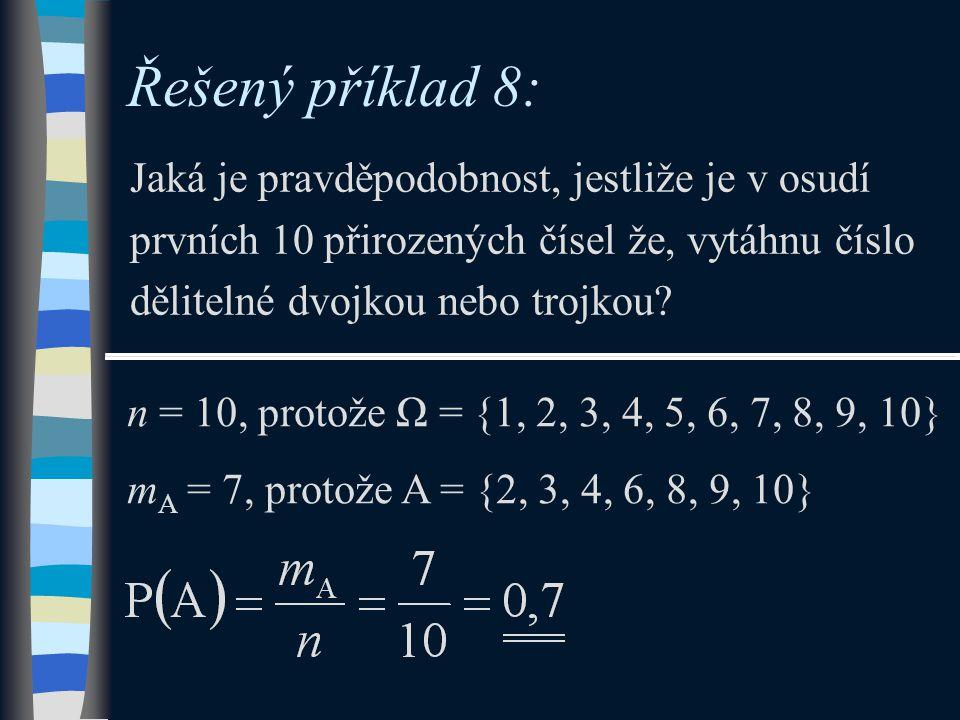 Řešený příklad 8: Jaká je pravděpodobnost, jestliže je v osudí prvních 10 přirozených čísel že, vytáhnu číslo dělitelné dvojkou nebo trojkou