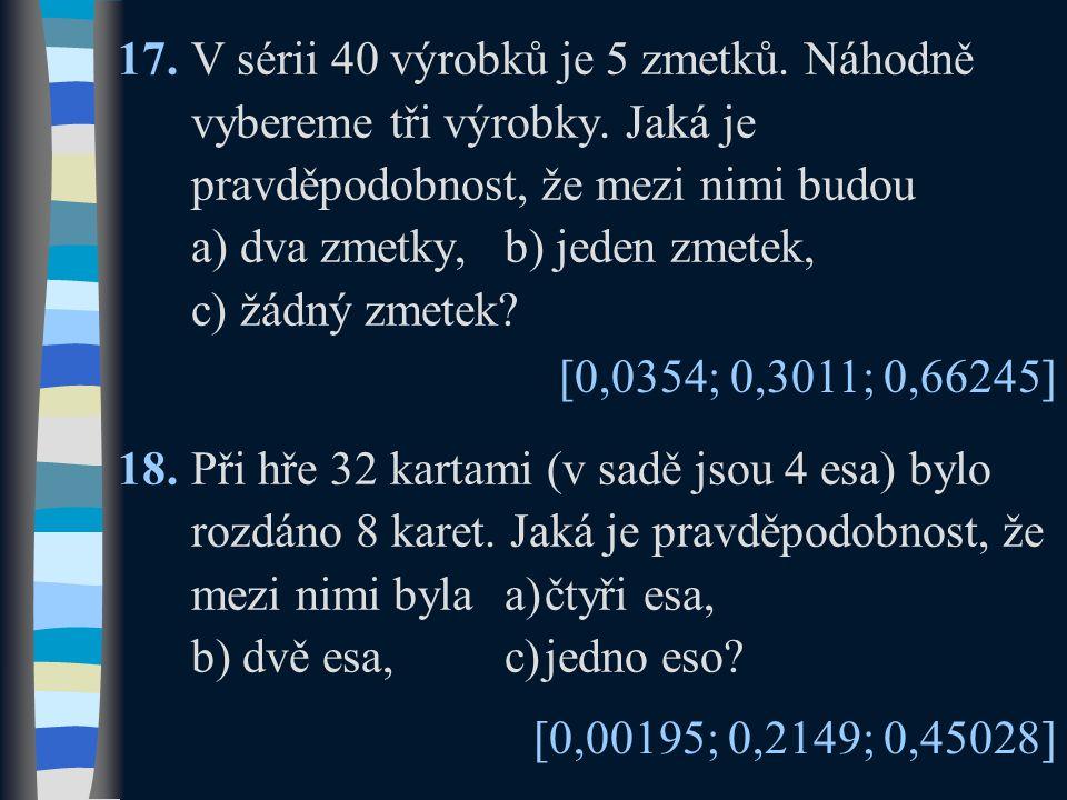 a) dva zmetky, b) jeden zmetek, c) žádný zmetek