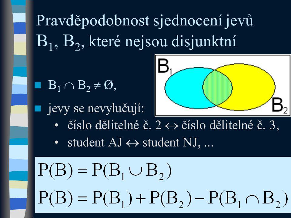 Pravděpodobnost sjednocení jevů B1, B2, které nejsou disjunktní