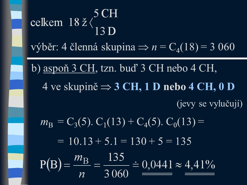 výběr: 4 členná skupina  n = C4(18) = 3 060