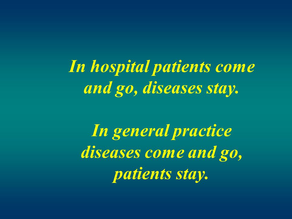 In hospital patients come and go, diseases stay