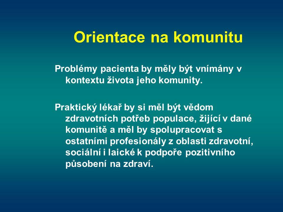 Orientace na komunitu Problémy pacienta by měly být vnímány v kontextu života jeho komunity.