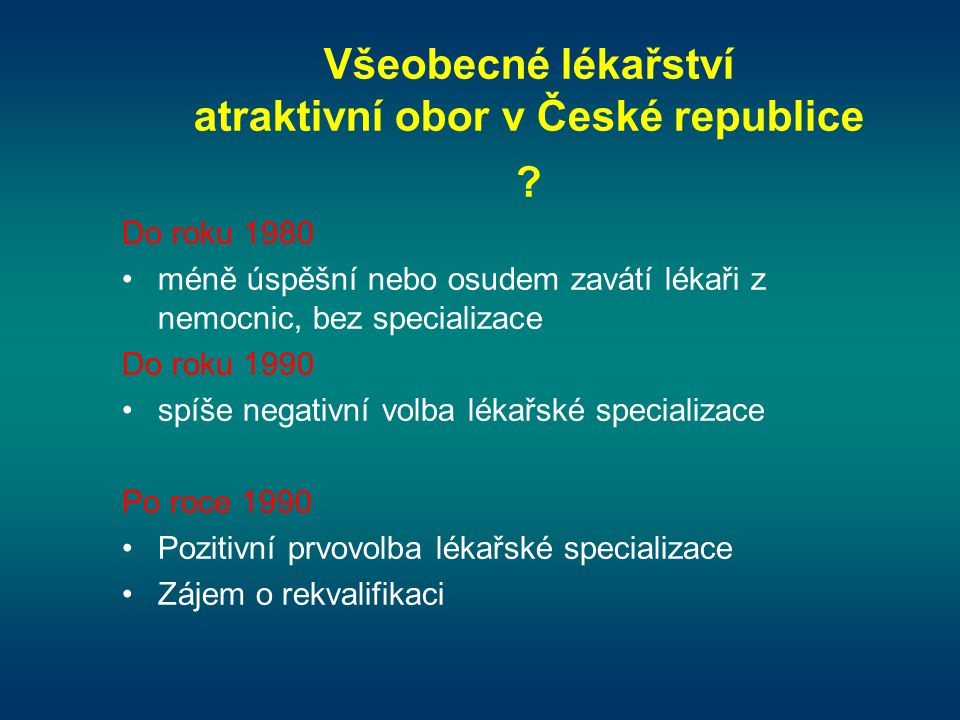 Všeobecné lékařství atraktivní obor v České republice