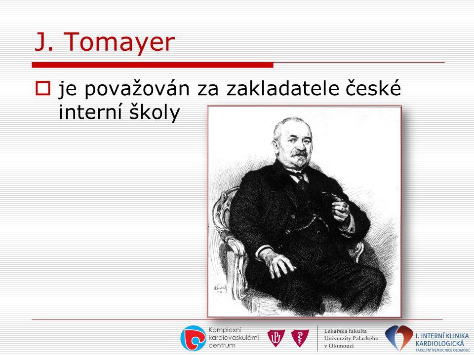 J. Tomayer je považován za zakladatele české interní školy