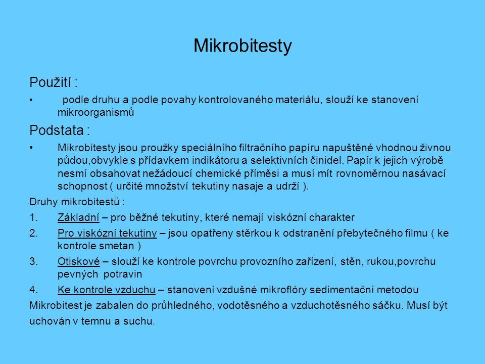 Mikrobitesty Použití : Podstata :