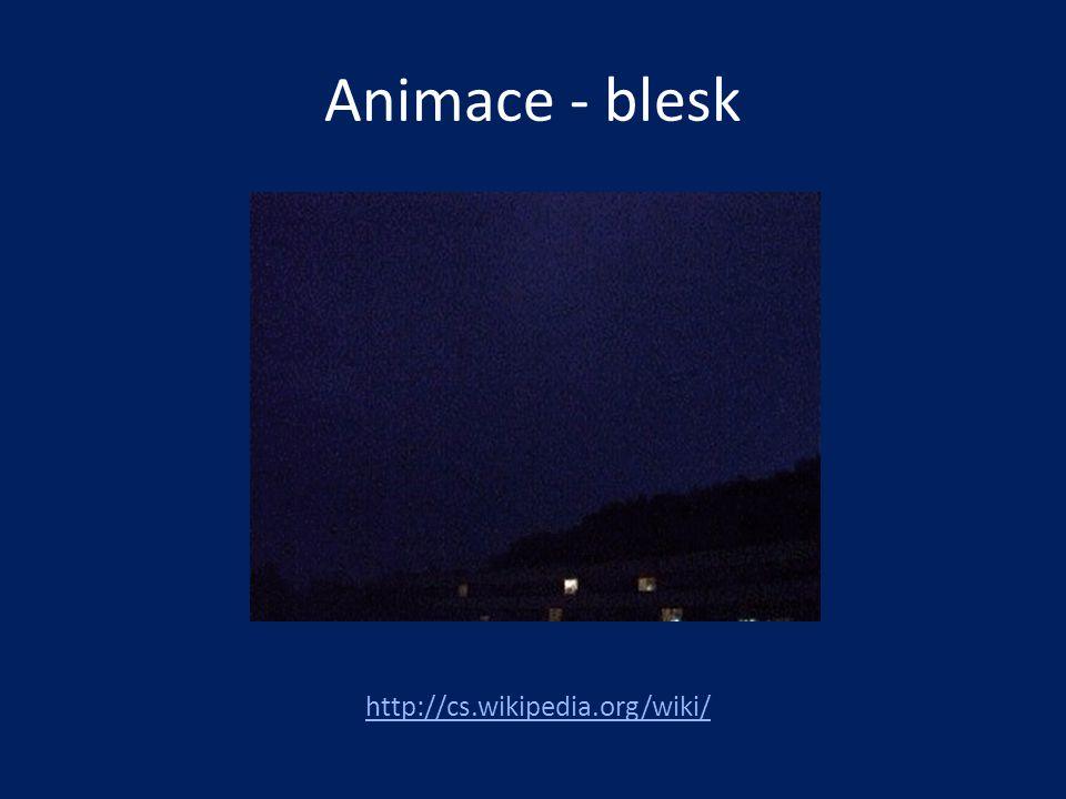 Animace - blesk http://cs.wikipedia.org/wiki/