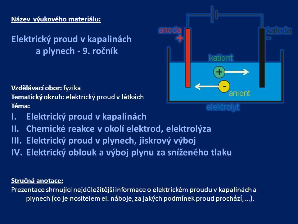 Elektrický proud v kapalinách a plynech - 9. ročník