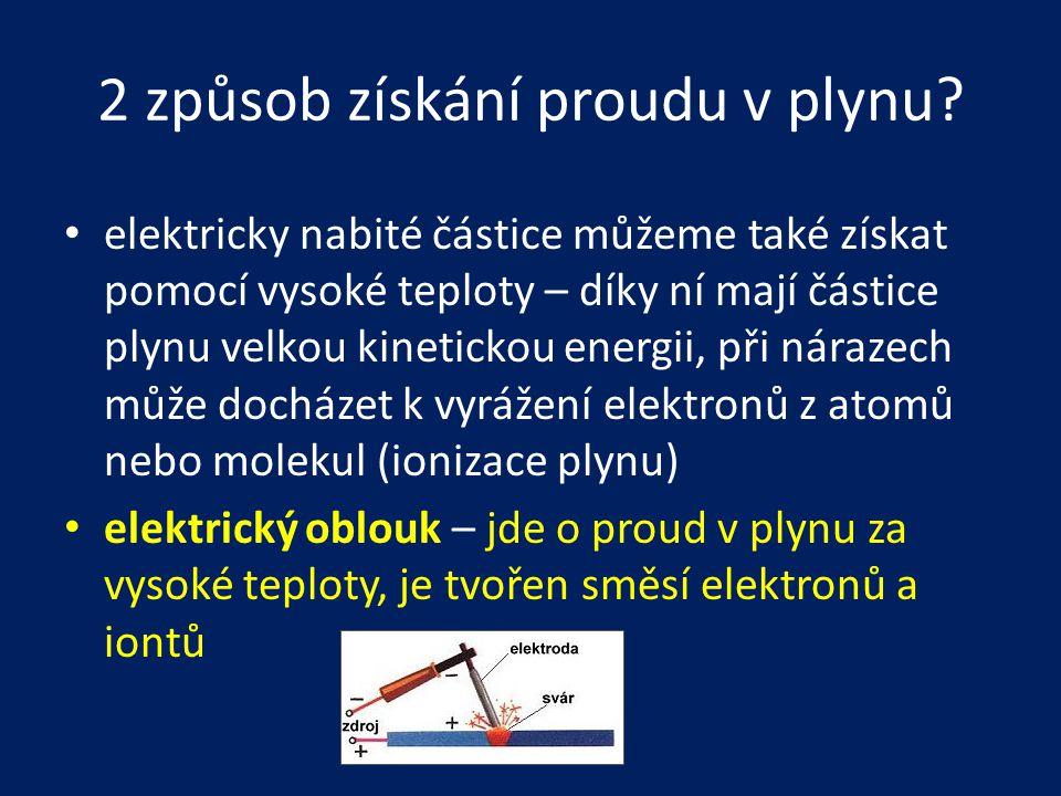 2 způsob získání proudu v plynu