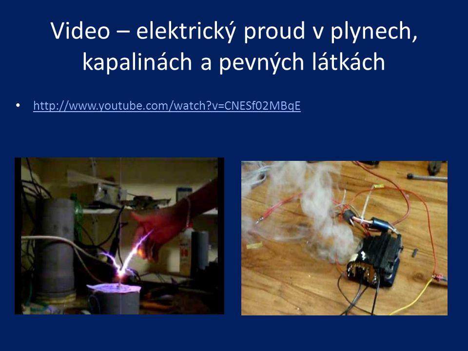 Video – elektrický proud v plynech, kapalinách a pevných látkách