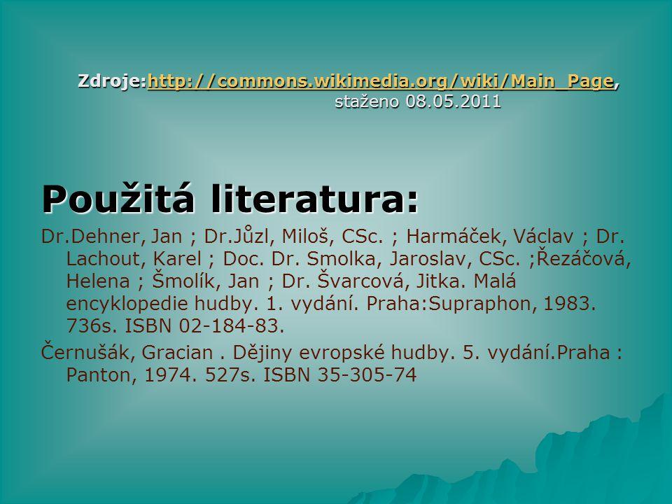 Zdroje:http://commons.wikimedia.org/wiki/Main_Page, staženo 08.05.2011. Použitá literatura: