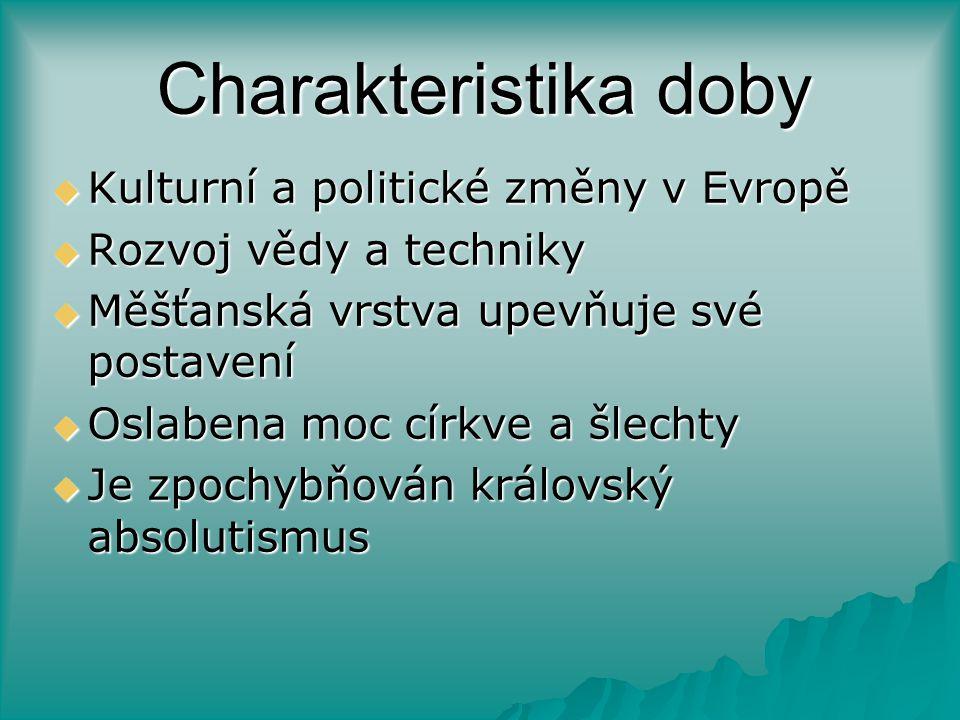 Charakteristika doby Kulturní a politické změny v Evropě