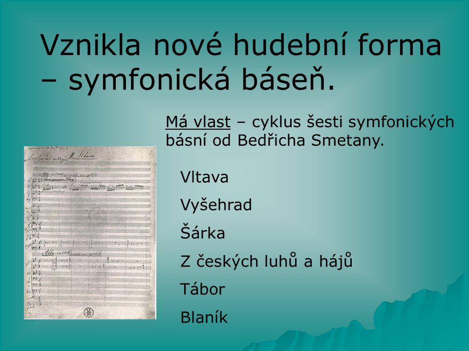 Vznikla nové hudební forma – symfonická báseň.