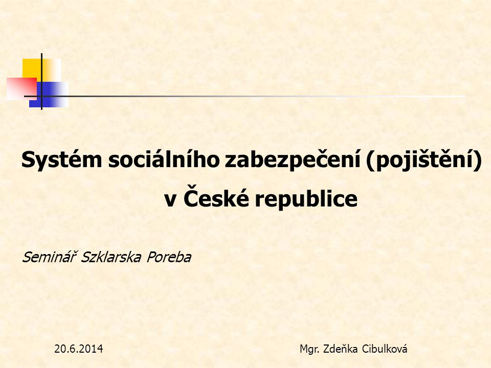 Systém sociálního zabezpečení (pojištění) v České republice
