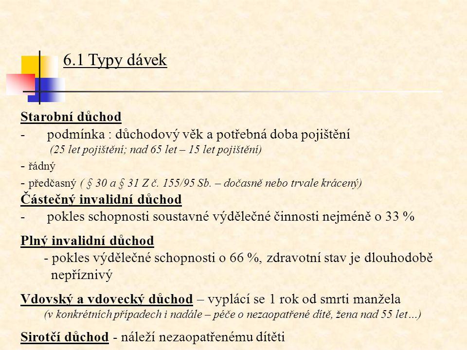 6.1 Typy dávek Starobní důchod