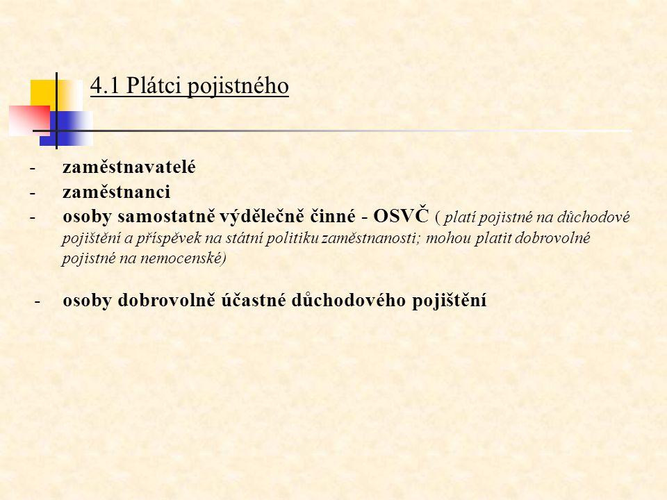 4.1 Plátci pojistného zaměstnavatelé zaměstnanci