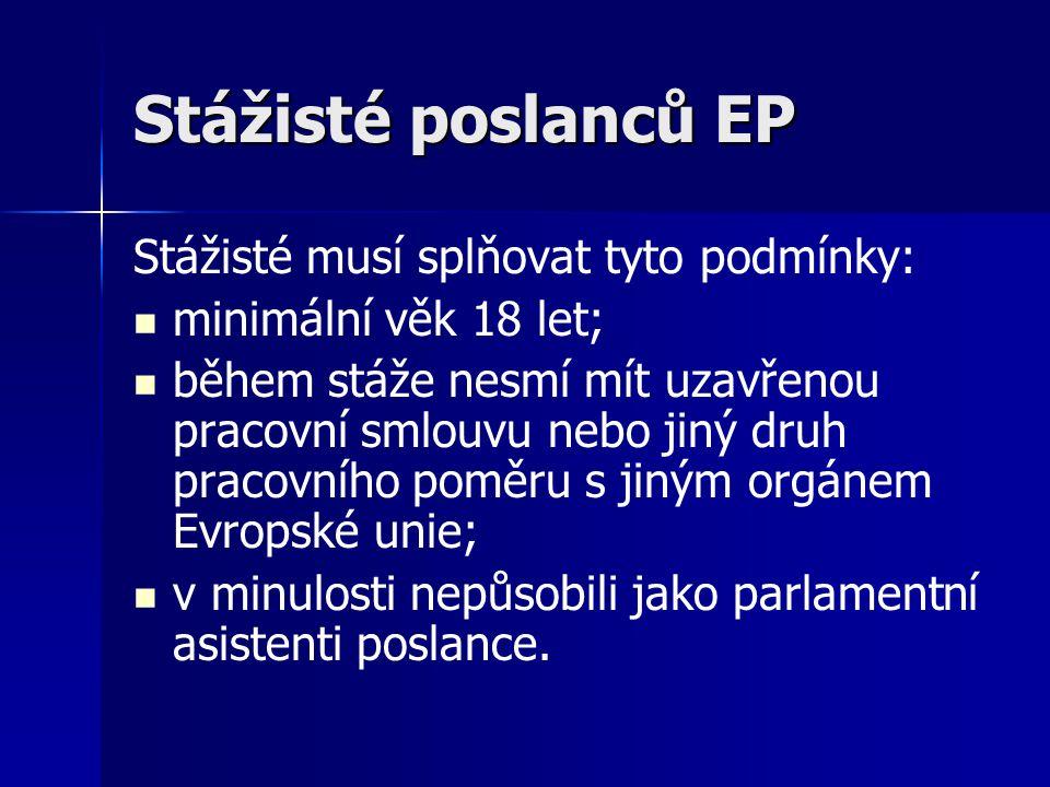 Stážisté poslanců EP Stážisté musí splňovat tyto podmínky: