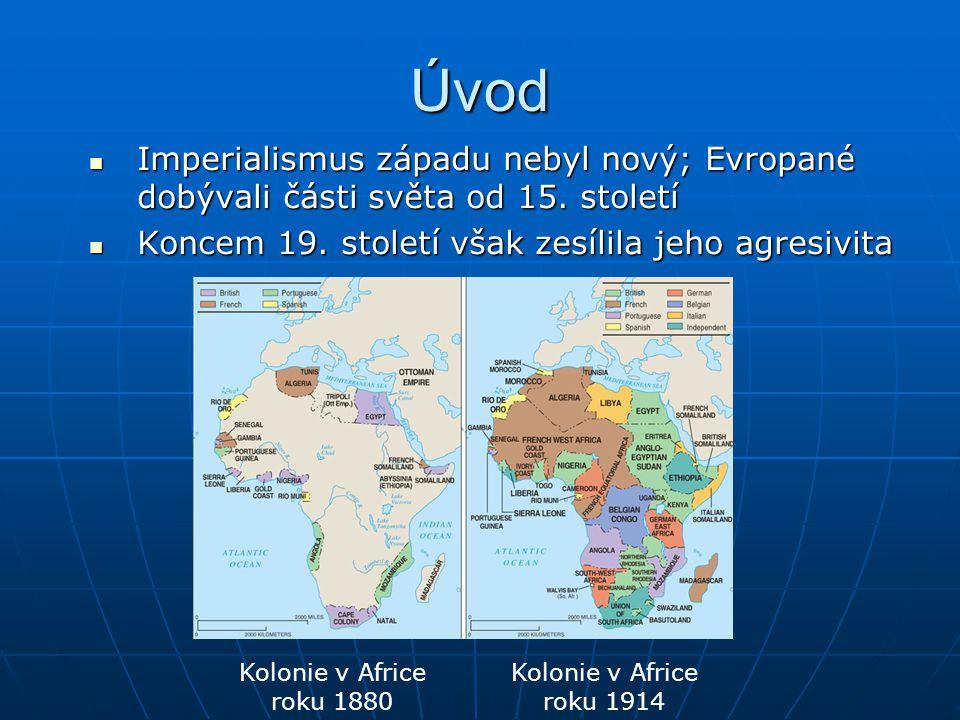 Úvod Imperialismus západu nebyl nový; Evropané dobývali části světa od 15. století. Koncem 19. století však zesílila jeho agresivita.
