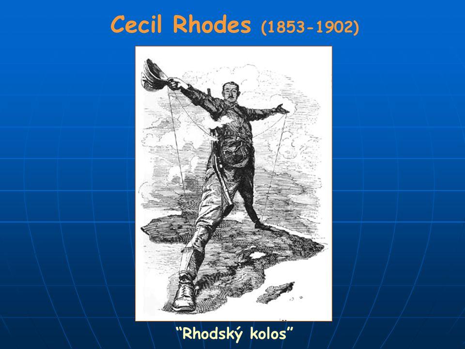 Cecil Rhodes (1853-1902) Rhodský kolos