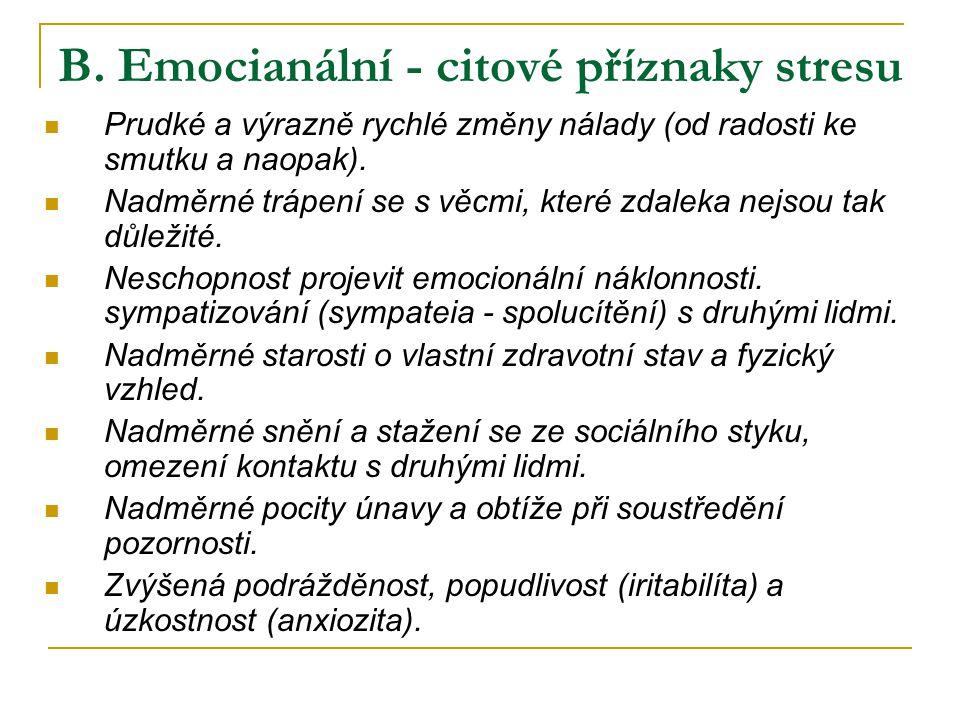 B. Emocianální - citové příznaky stresu