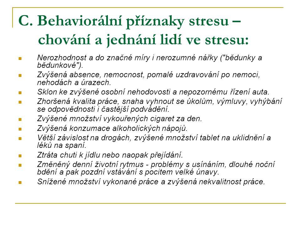 C. Behaviorální příznaky stresu – chování a jednání lidí ve stresu: