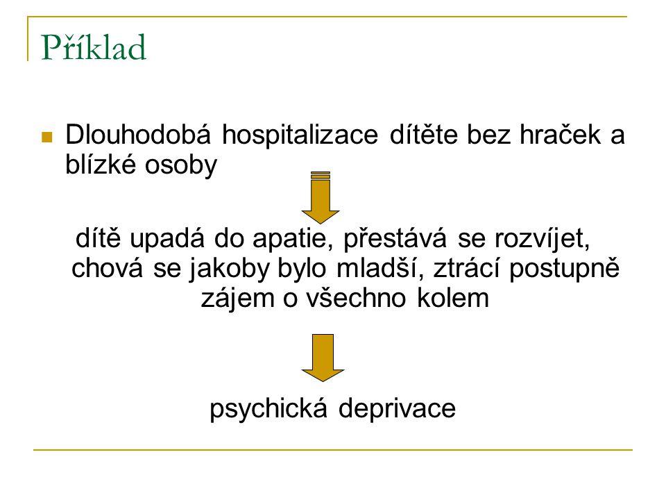 Příklad Dlouhodobá hospitalizace dítěte bez hraček a blízké osoby